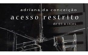 """Adriana da Conceição traz mostra """"Acesso Restrito"""""""